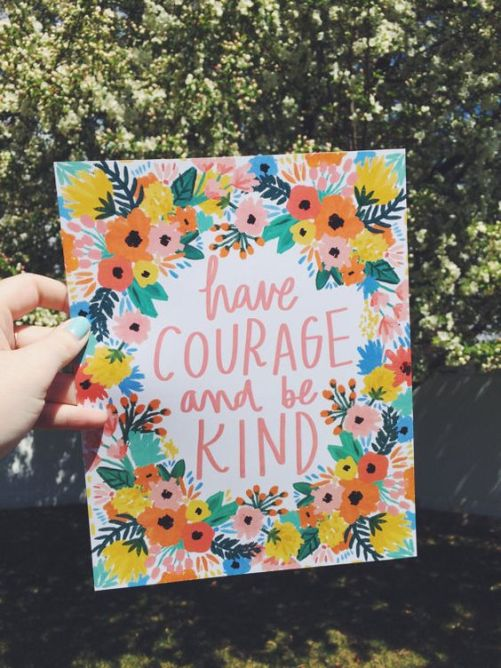 INSTA Have Courage Be Kind Quote