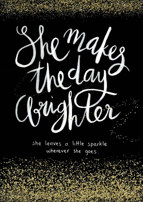 She Makes the Day Brighter Sparkle Kate Spade Quote REVISED