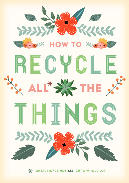 How To Recycle All The Things Quote Design Sponge